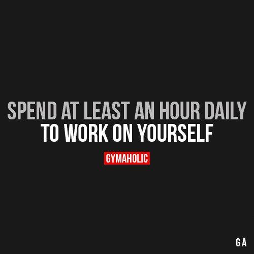 Spend At Least An Hour Daily Fitness Motivation Quotes Motivation Fitness Quotes