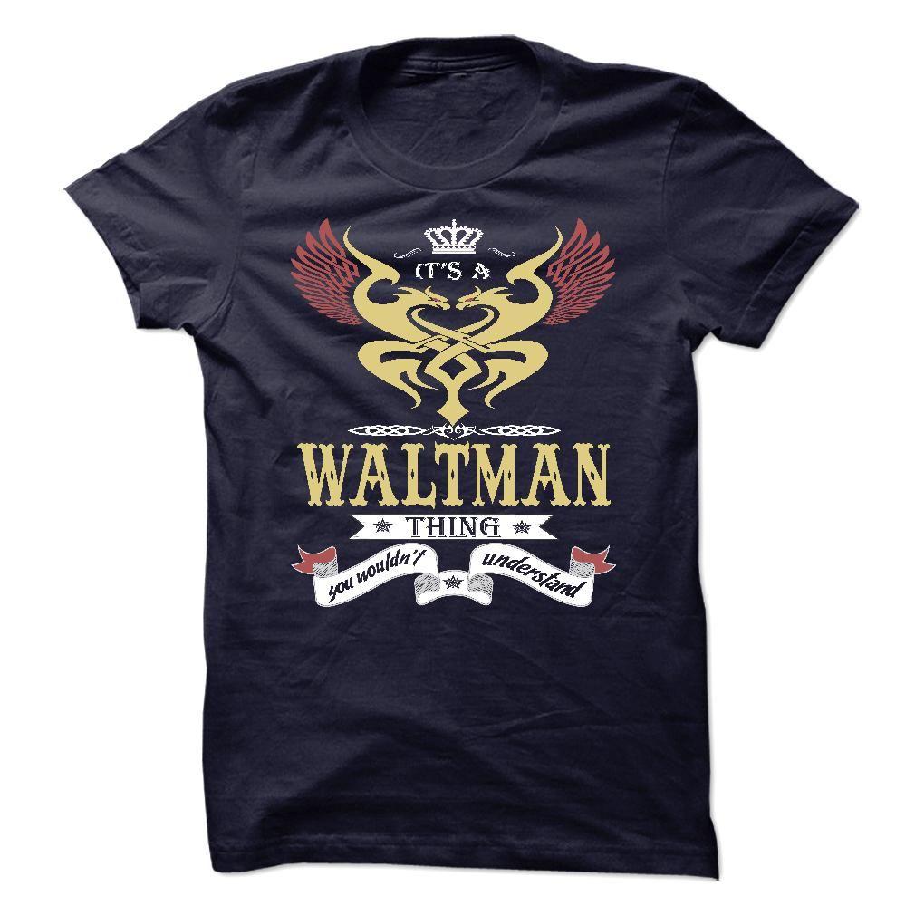 [Best name for t-shirt] its a WALTMAN Thing You Wouldnt Understand  T Shirt Hoodie Hoodies Year Name Birthday  Coupon Today  its a WALTMAN Thing You Wouldnt Understand  T Shirt Hoodie Hoodies YearName Birthday  Tshirt Guys Lady Hodie  SHARE and Get Discount Today Order now before we SELL OUT  Camping a vest thing you wouldnt understand tshirt hoodie hoodies year name birthday a waltman thing you wouldnt understand its a