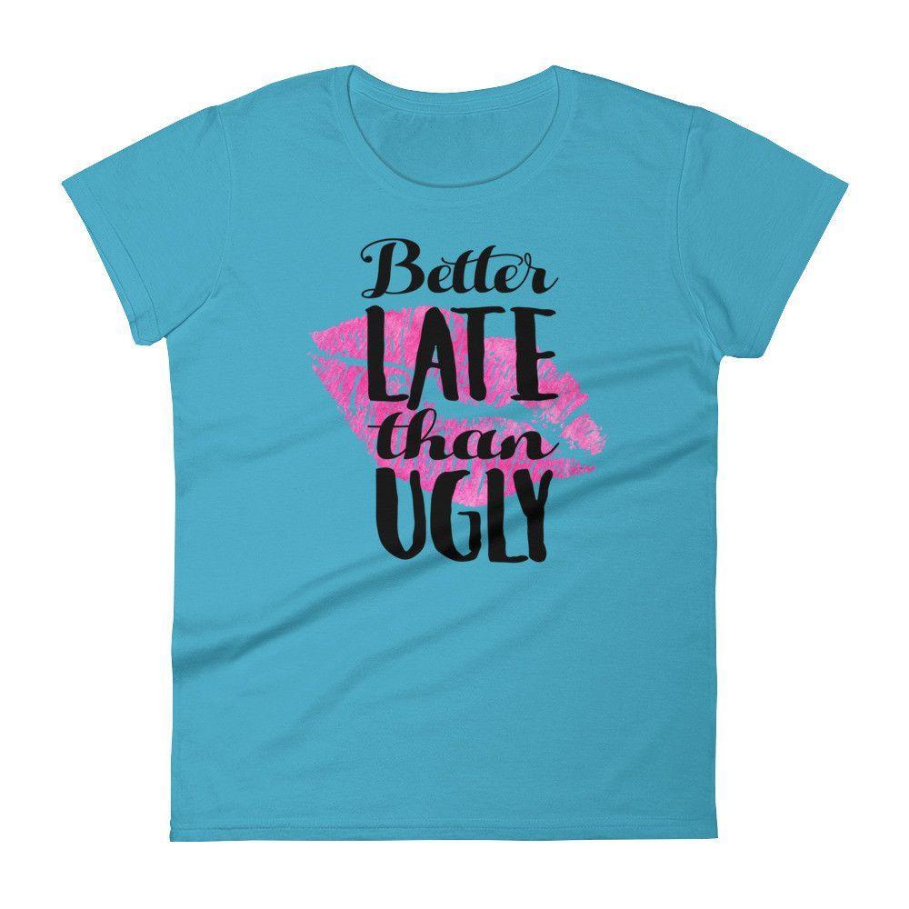 Better Late T-shirt