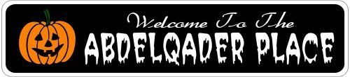 ABDELQADER PLACE Lastname Halloween Sign - Welcome to Scary Decor, Autumn, Aluminum - 4 x 18 Inches by The Lizton Sign Shop. $12.99. Great Gift Idea. Rounded Corners. 4 x 18 Inches. Aluminum Brand New Sign. Predrillied for Hanging. ABDELQADER PLACE Lastname Halloween Sign - Welcome to Scary Decor, Autumn, Aluminum 4 x 18 Inches - Aluminum personalized brand new sign for your Autumn and Halloween Decor. Made of aluminum and high quality lettering and graphics. Made to last for y...