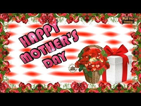 Happy Mother 39 S Day 2017 Wishes Whatsapp Video Greetings Animation Messages Quotes Mom Day Download Happy Mothers Day Happy Mothers Happy Mother Day Quotes
