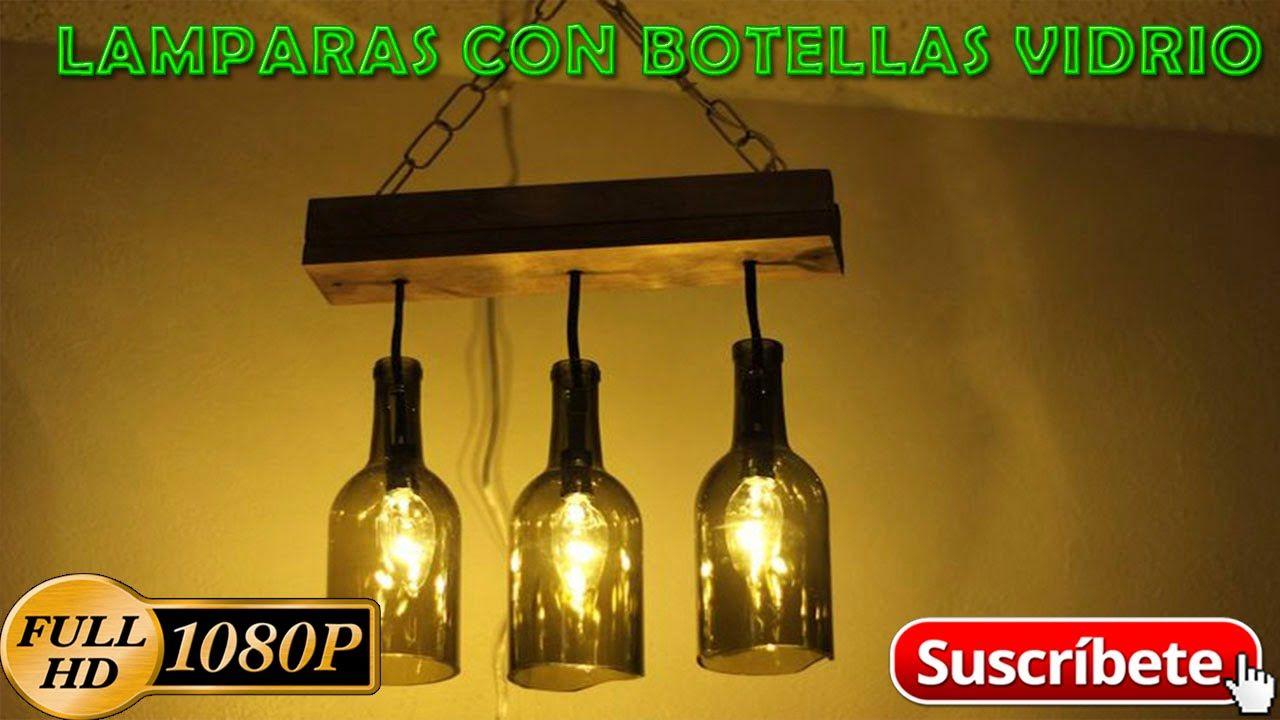 Como Hacer Lamparas Con Botellas De Vidrio Recicladas Lamparas Con Botellas De Vidrio Reciclado Facil Botellas De