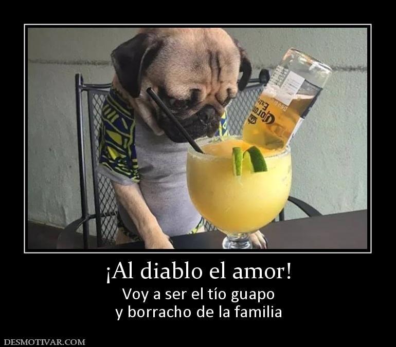 Al Diablo El Amor Voy A Ser El Tio Guapo Y Borracho De La Familia Humor Soap Bottle Hand Soap Bottle