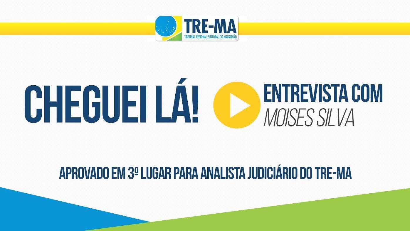 Cheguei Lá: Moises Silva, aprovado em 3º lugar no TRE-MA