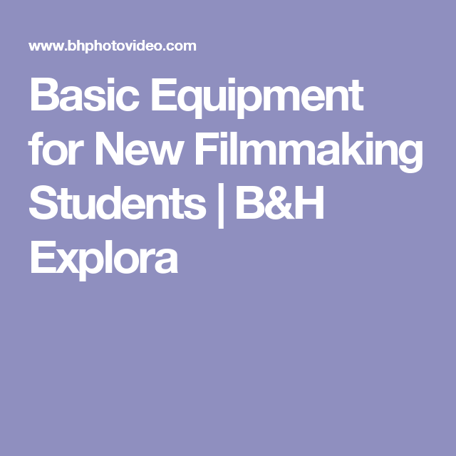Basic Equipment for New Filmmaking Students | Photography