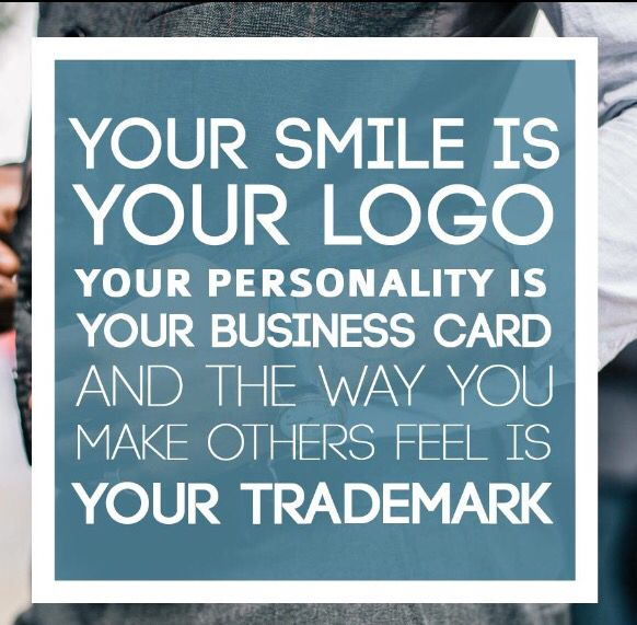 Your Smile Is Your Logo Your Personality Is Your Business