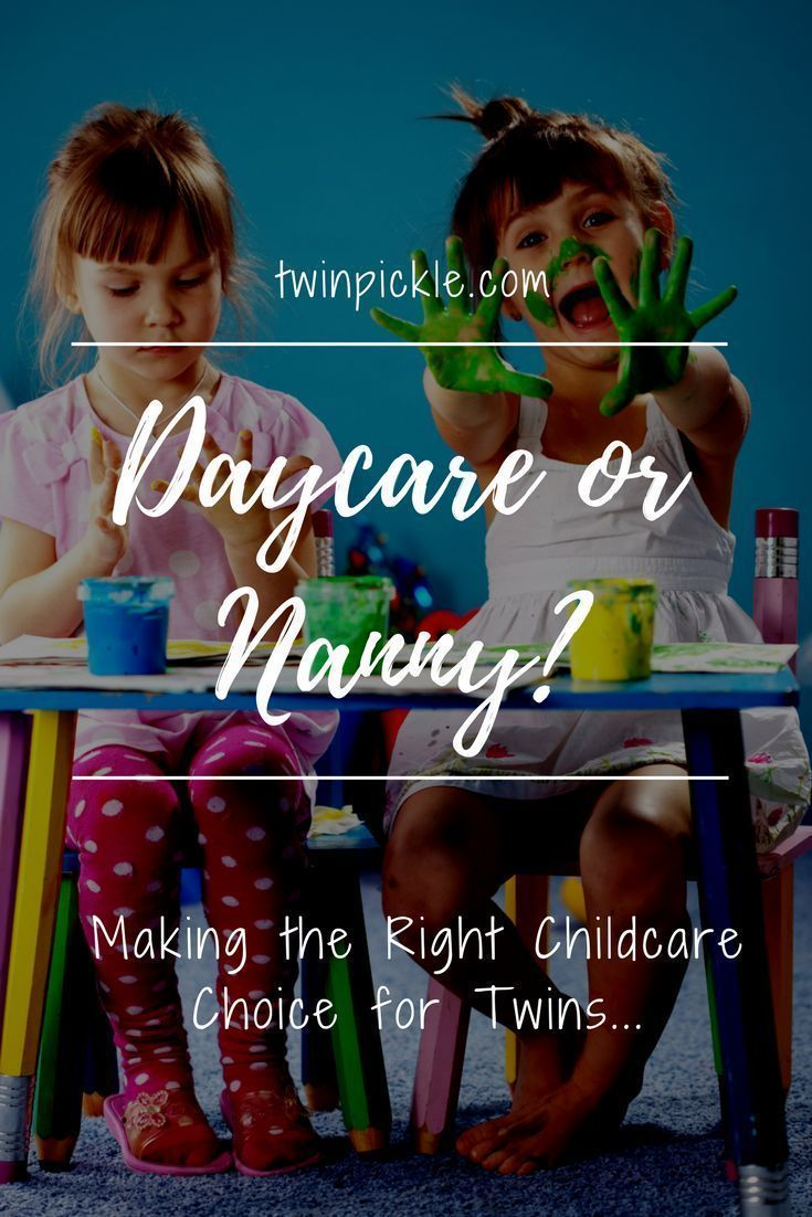 Daycare Or Nanny For Twins Childcare Choices Childcare Nanny Starting A Daycare