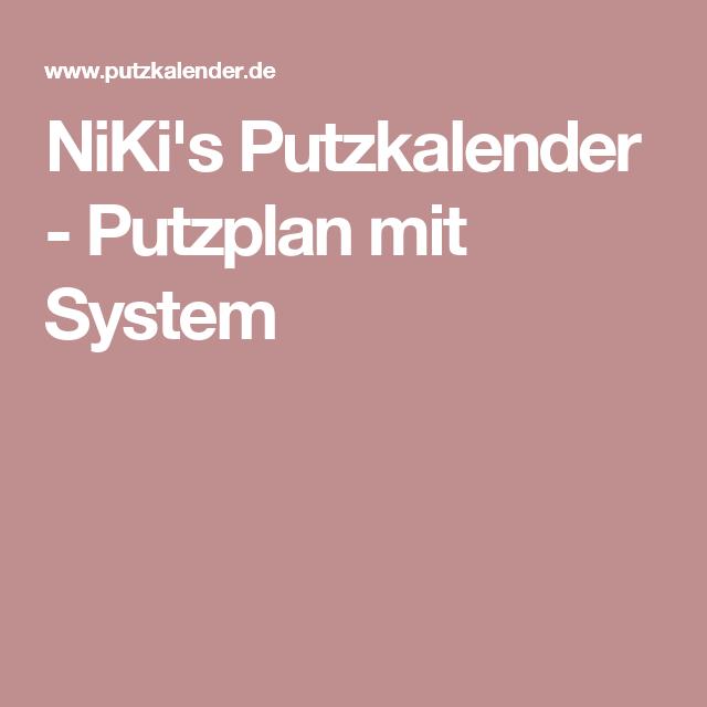 niki 39 s putzkalender putzplan mit system aufr umen pinterest putzplan haushalte und. Black Bedroom Furniture Sets. Home Design Ideas