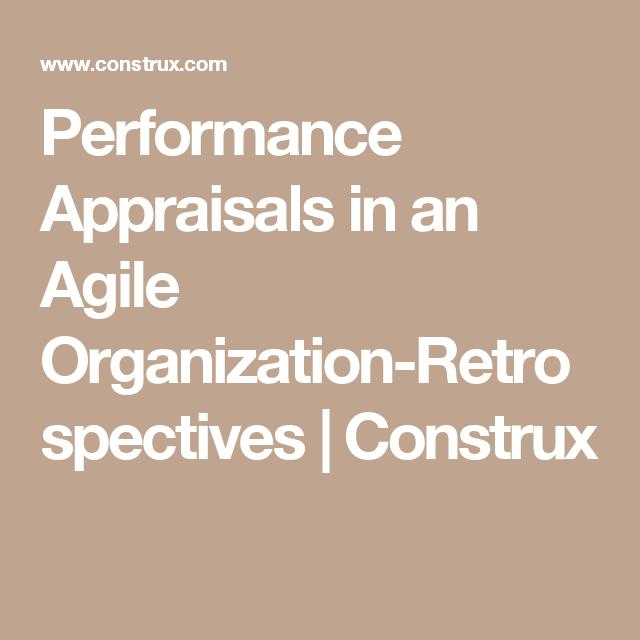 Performance Appraisals in an Agile Organization-Retrospectives | Construx