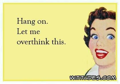 Pildiotsingu funny memes about overthinking tulemus