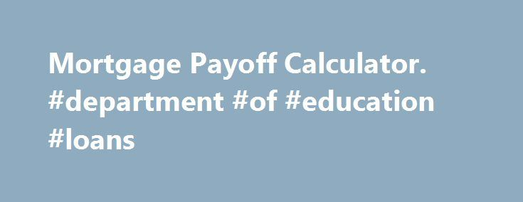 Mortgage Payoff Calculator #department #of #education #loans http - credit card payoff calculator
