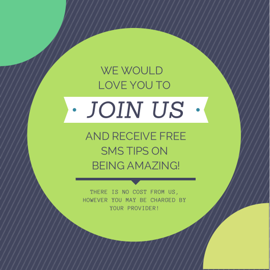 Join Us and Receive FREE SMS Tips on Be Amazing! www