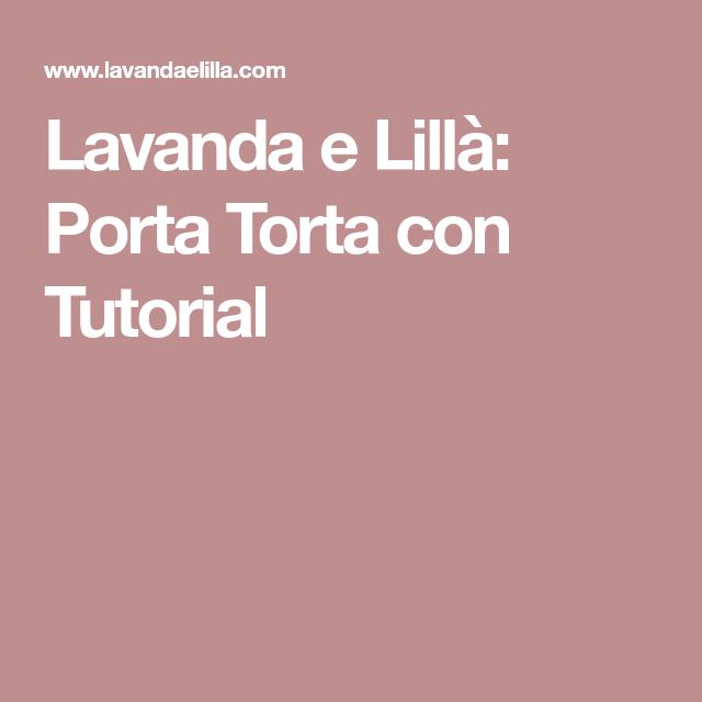 Lavanda e Lillà Porta Torta con Tutorial Porta torte
