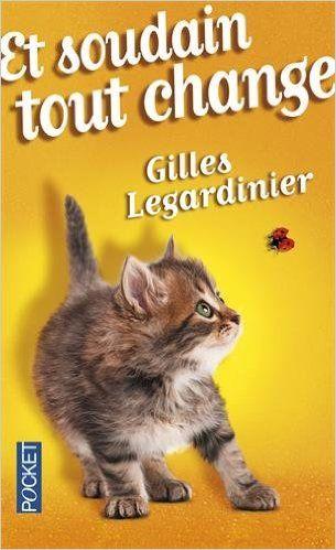 Et Soudain Tout Change French Edition Gilles Legardinier