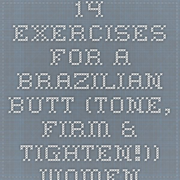 14 exercises for a Brazilian butt (tone, firm & tighten!)) - Women's Health & Fitness
