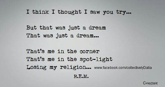 what is losing my religion rem lyrics about