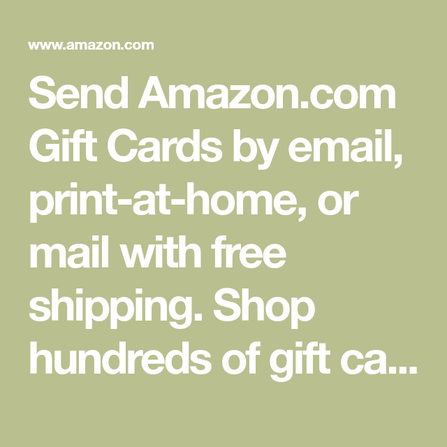 Send Amazon Com Gift Cards By Email Print At Home Or Mail With Free Shipping Shop Hundreds Of Gift Cards From Starbucks Nordstrom Ga Gift Card Gifts Cards