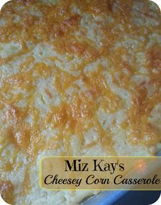 The Better Baker: Miss Kay's Cheesey Corn Casserole #hominycasserolepioneerwoman