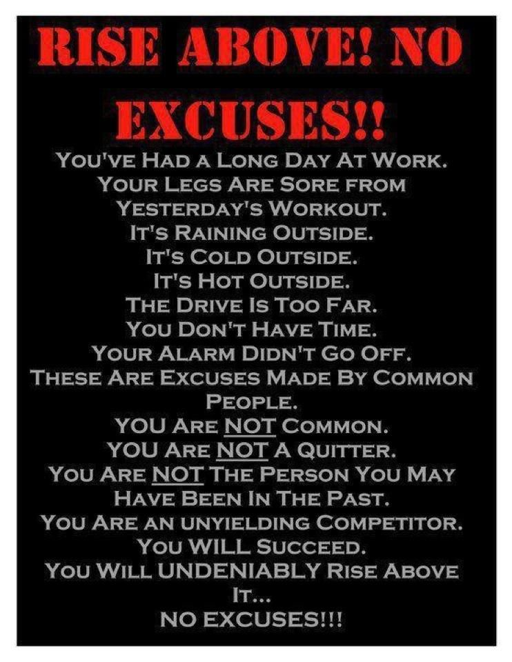 Rise Above No Excuses Motivation Fitness Motivation Fitness Quotes