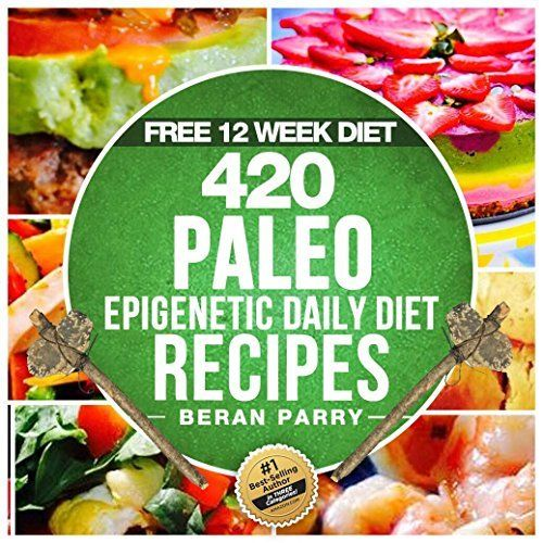 The paleo epigenetic recipe book 420 paleo meals 365 paleo recipes the paleo epigenetic recipe book 420 paleo meals 365 paleo recipes 12 paleo forumfinder Images