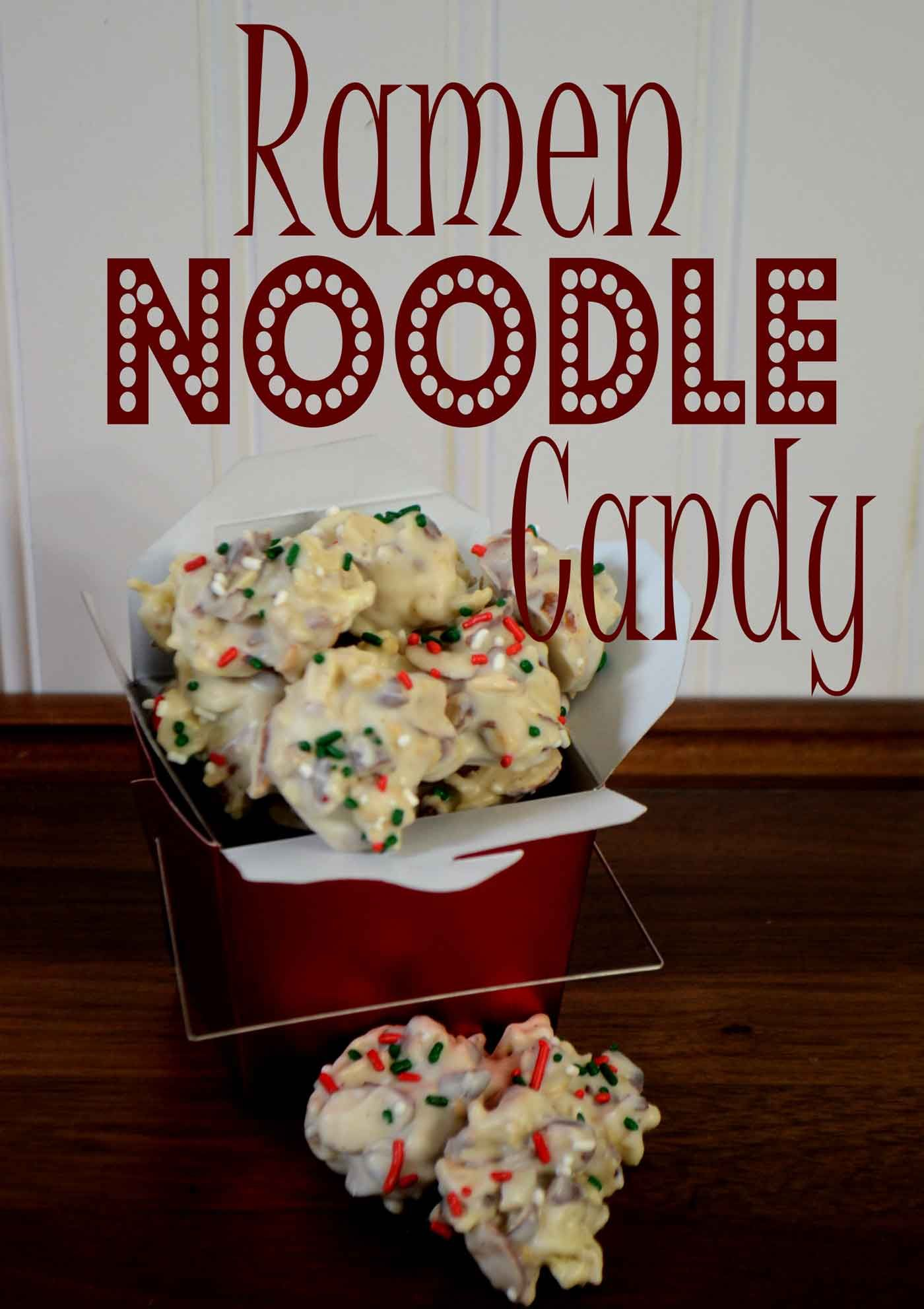 Day 6 12 Days Of Christmas Candy Ramen Noodle Candy Ramen Noodles Christmas Cooking Candy Recipes