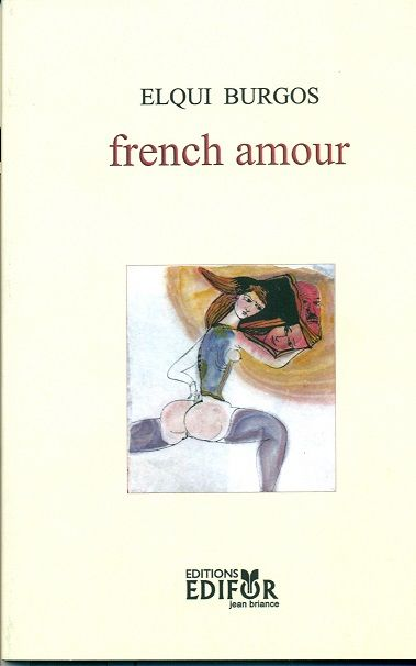 Código: 863.85 / B94F. Título: French amour. Autor: Burgos, Elqui. Catálogo: http://biblioteca.ccincagarcilaso.gob.pe/biblioteca/catalogo/ver.php?id=8141&idx=2-0000014751
