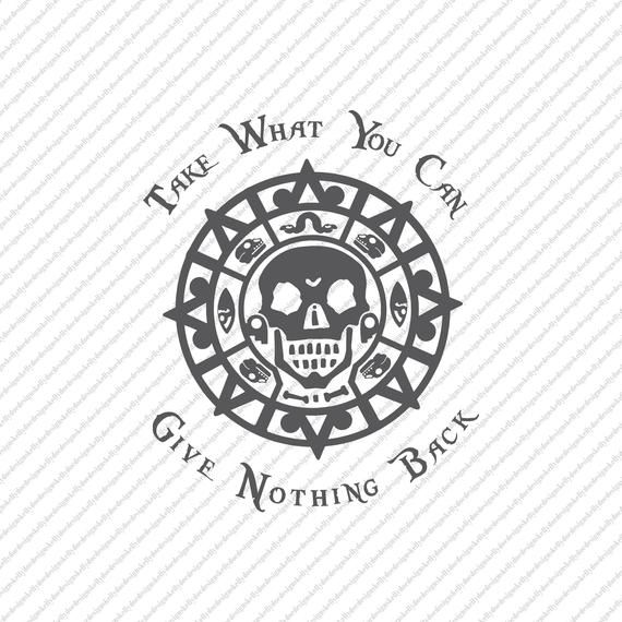 Take What You Can Give Nothing Back Svg Png Jpeg Digital Download Cricut Silhouette Dis Pirate Tattoo Pirates Of The Caribbean Jack Sparrow Tattoos