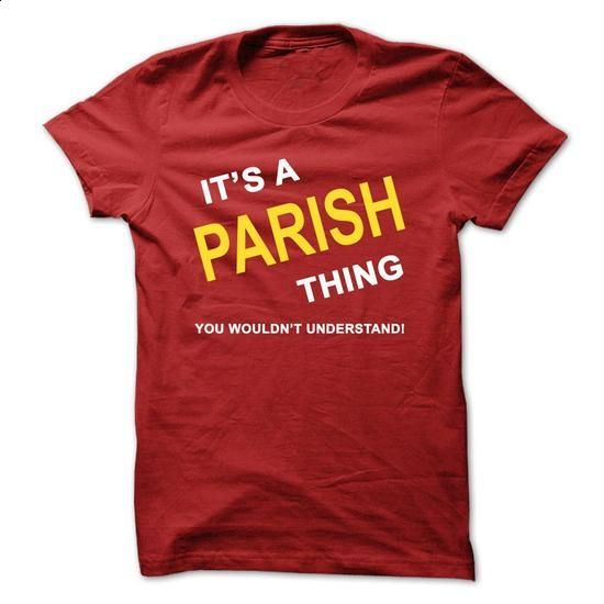 Its A Parish Thing - #tee style #off the shoulder sweatshirt. GET YOURS => https://www.sunfrog.com/Names/Its-A-Parish-Thing.html?68278