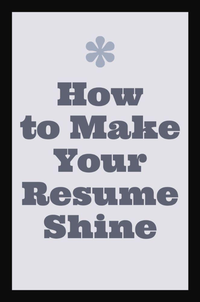 how to make your resume shine resume tips pinterest
