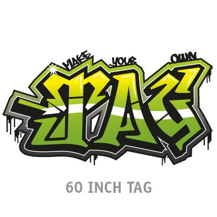 MAKE YOUR OWN 60 INCH PHAT TAG   Graffiti   Wall Decals   Plastic Surgery  For Part 55