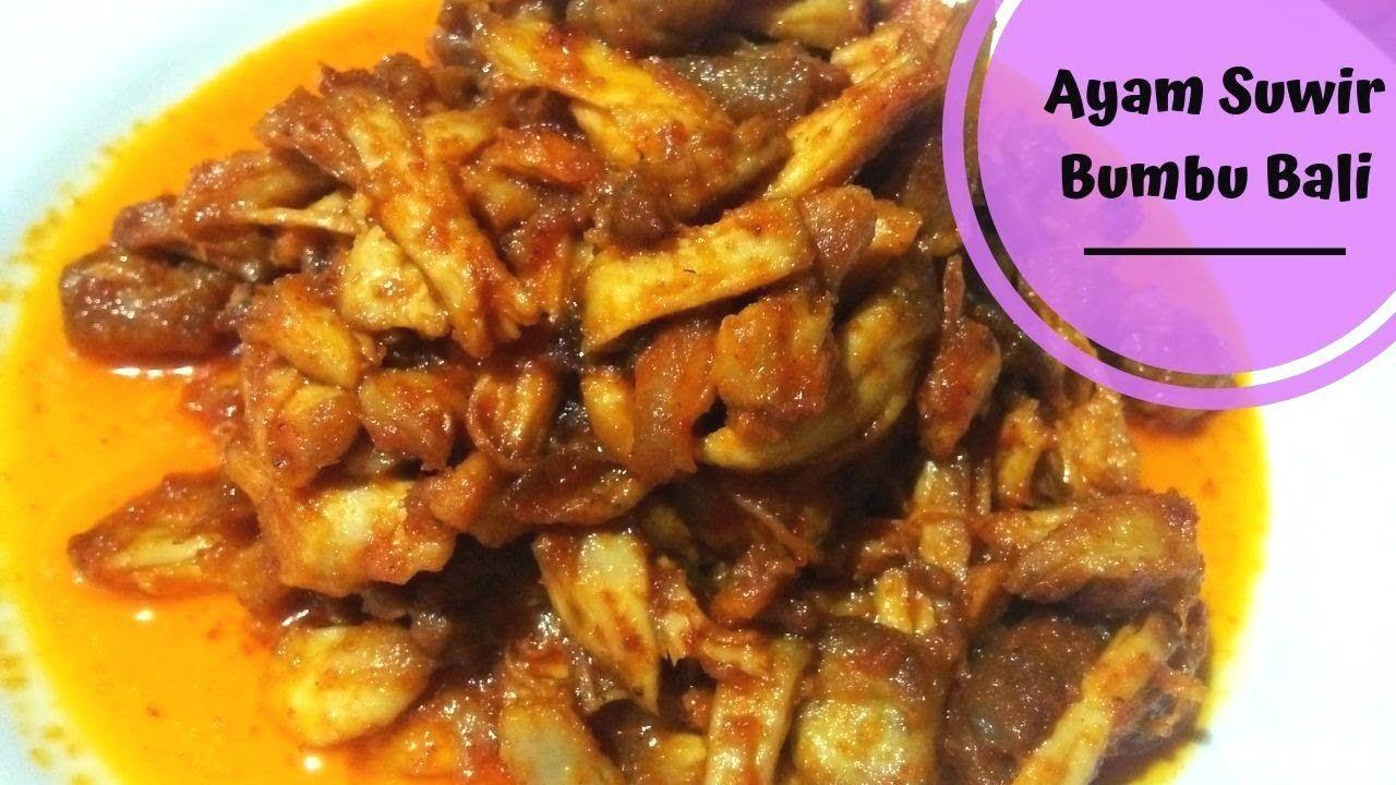Resep Ayam Suwir Bumbu Bali Pedas Dan Mantap Resep Ayam Resep Masakan Resep
