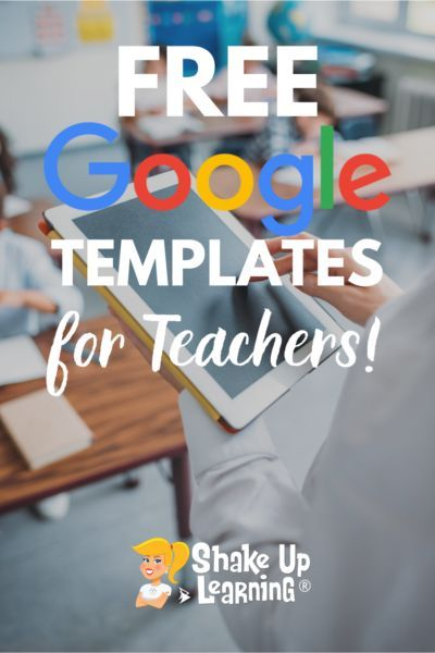 FREE Google Templates For Teachers | Shake Up Learning