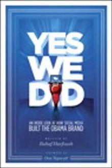 Yes We Did An Inside Look At How Social Media Built The Obama Brand Ebook By Rahaf Harfoush Rakuten Kobo Social Media Books Social Media Strategies Social Media