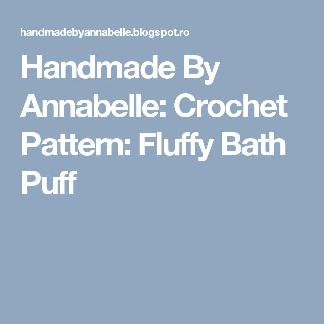 Handmade By Annabelle: Crochet Pattern: Fluffy Bath Puff   Me ...