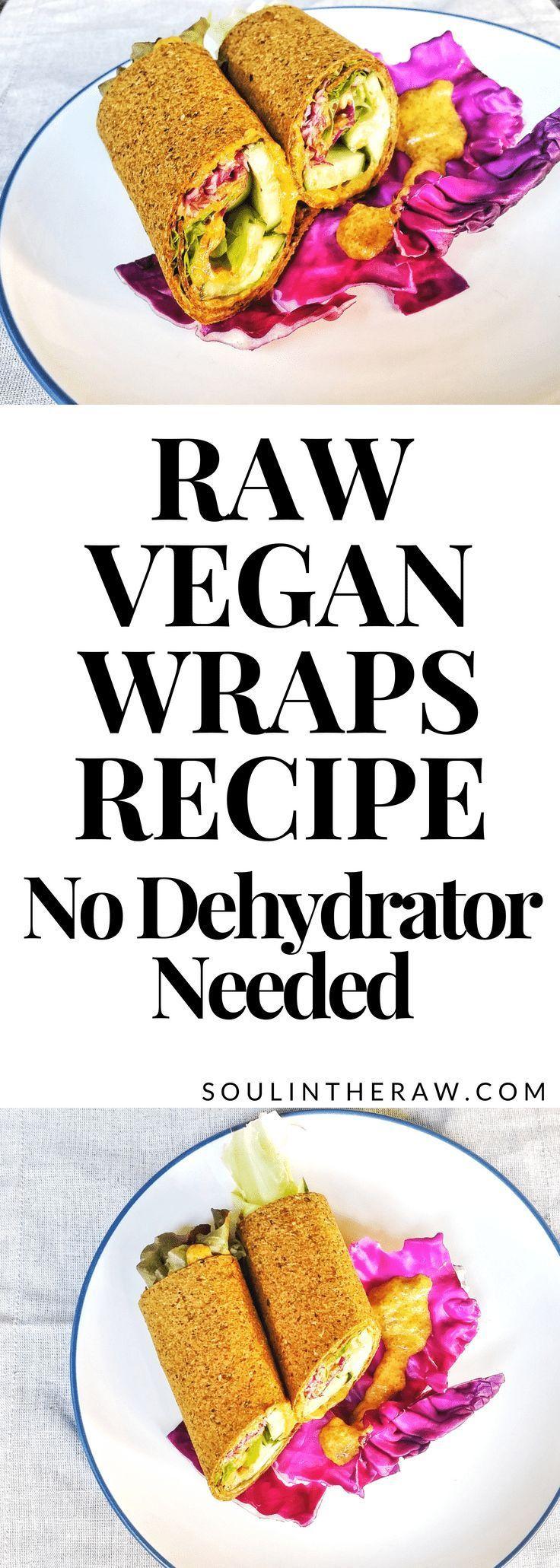 Raw Vegan Wraps Recipe No Dehydrator Needed Recipe Raw Vegan Dinners Healthy Vegan Snacks Vegan Wraps