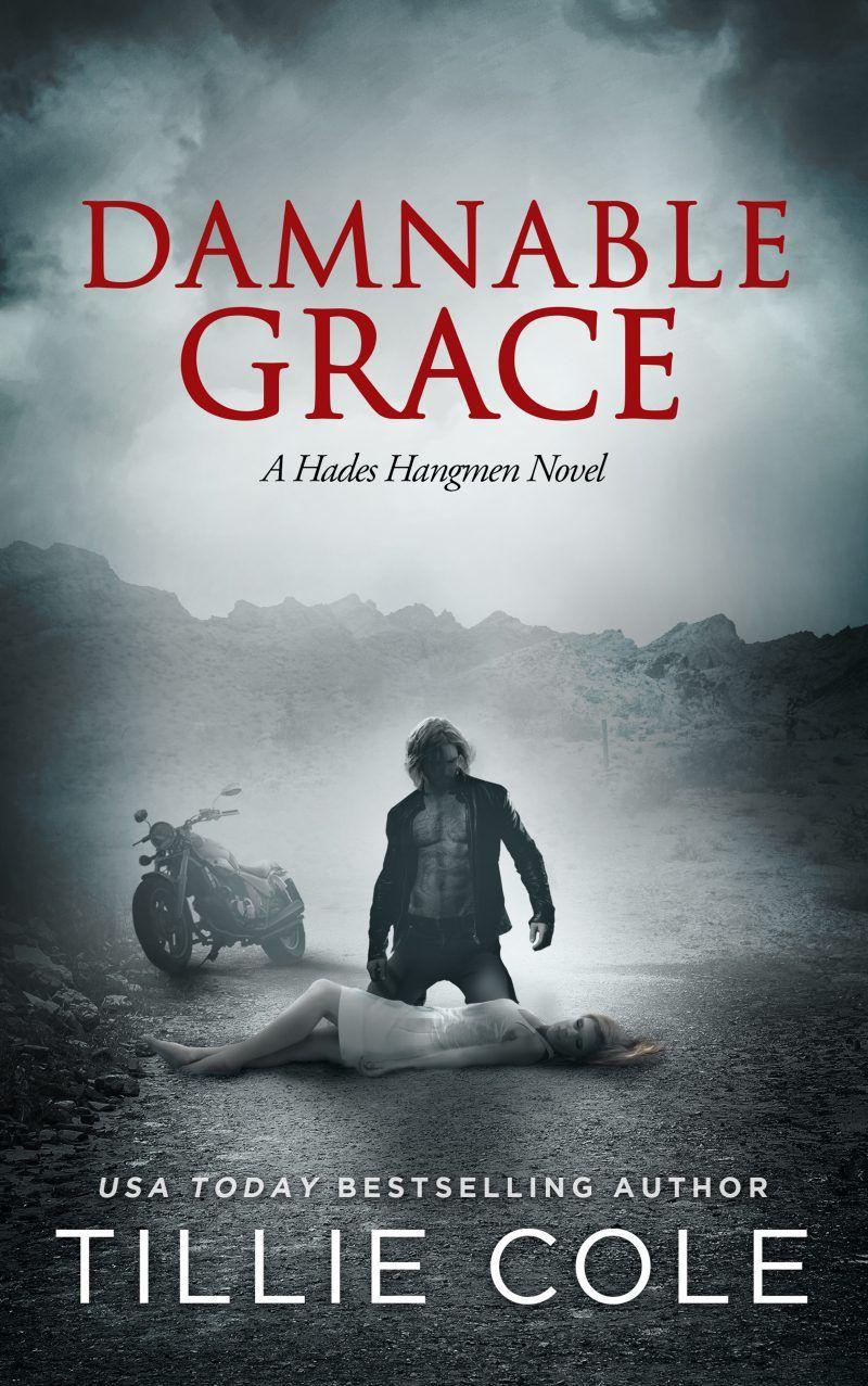 Damnable Grace By Tillie Cole  Hades Hangmen, #5  Release Date April 18th