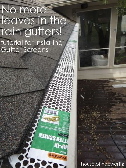 Spring Cleaning Cleaning Out The Rain Gutters House Of Hepworths Gutters How To Install Gutters Gutter Screens