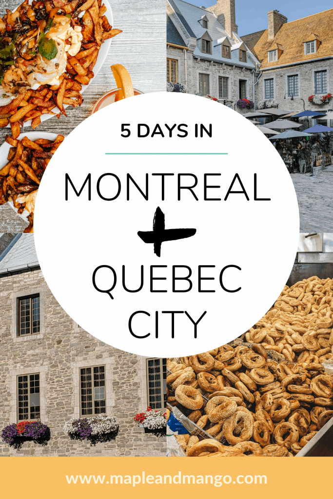 5 Days In Montreal + Quebec City