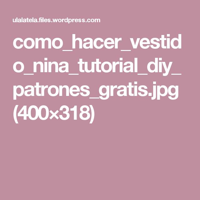 como_hacer_vestido_nina_tutorial_diy_patrones_gratis.jpg (400×318)