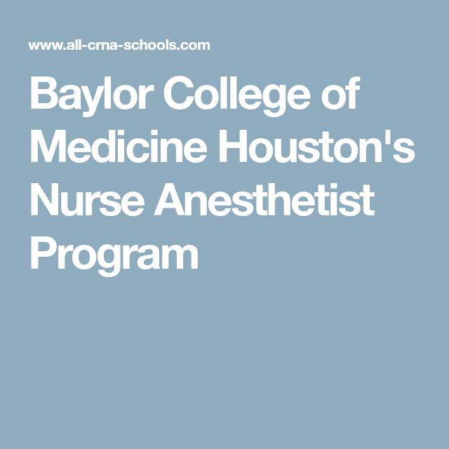 Baylor College Of Medicine Houston S Nurse Anesthetist Program Nurse Anesthetist Baylor Medicine