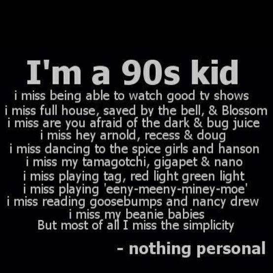 I never had any beanie babies so I don't miss those. I do miss Recess though!! Great cartoon.