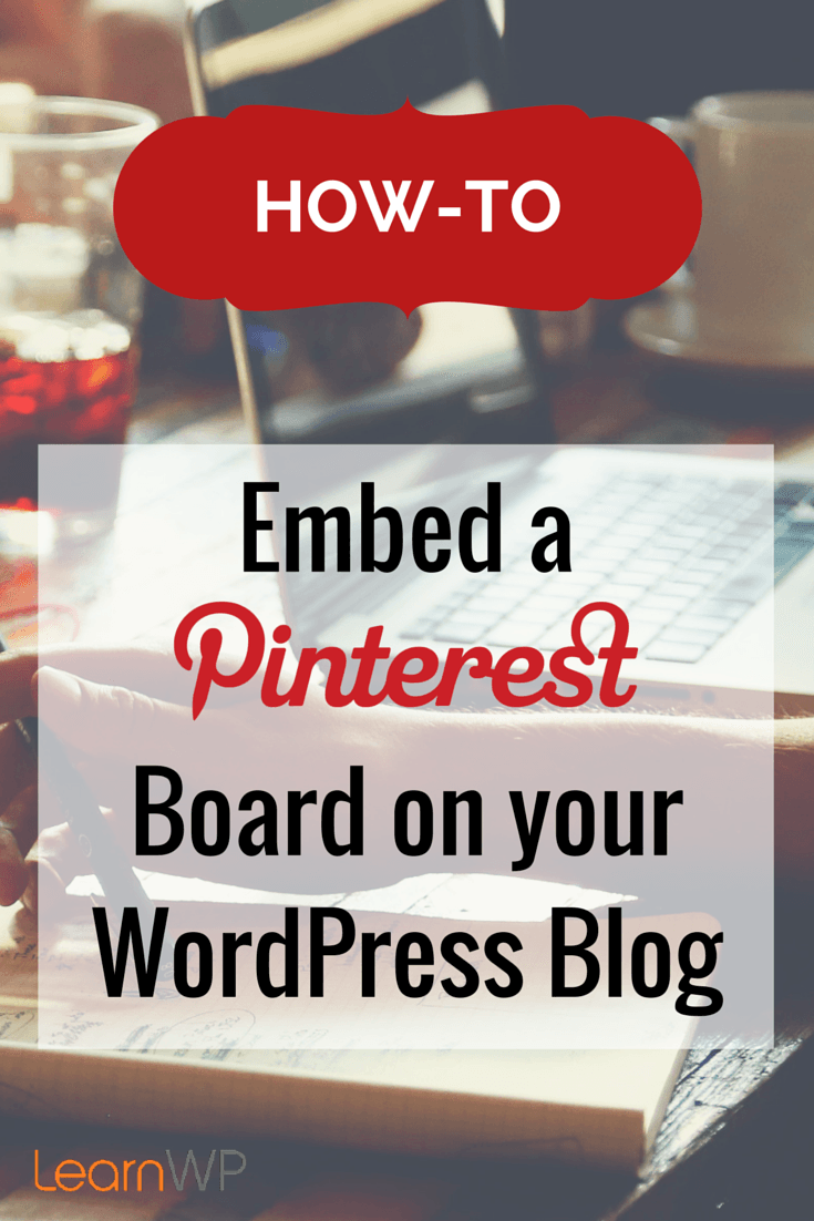 embed a pinterest board on your wordpress blog
