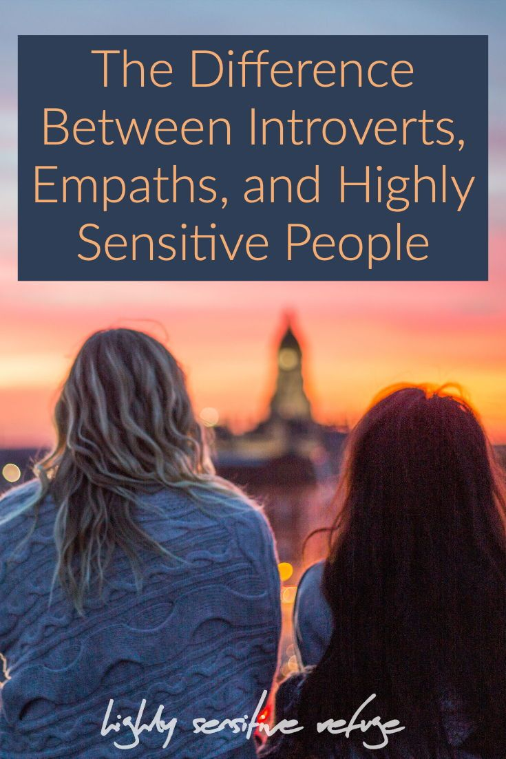 The Difference Between Introverts, Empaths, and Highly Sensitive People