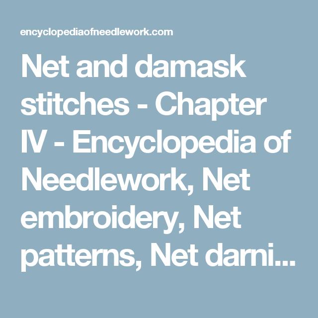 Net and damask stitches - Chapter IV - Encyclopedia of Needlework, Net embroidery, Net patterns, Net darning, Damask stitches