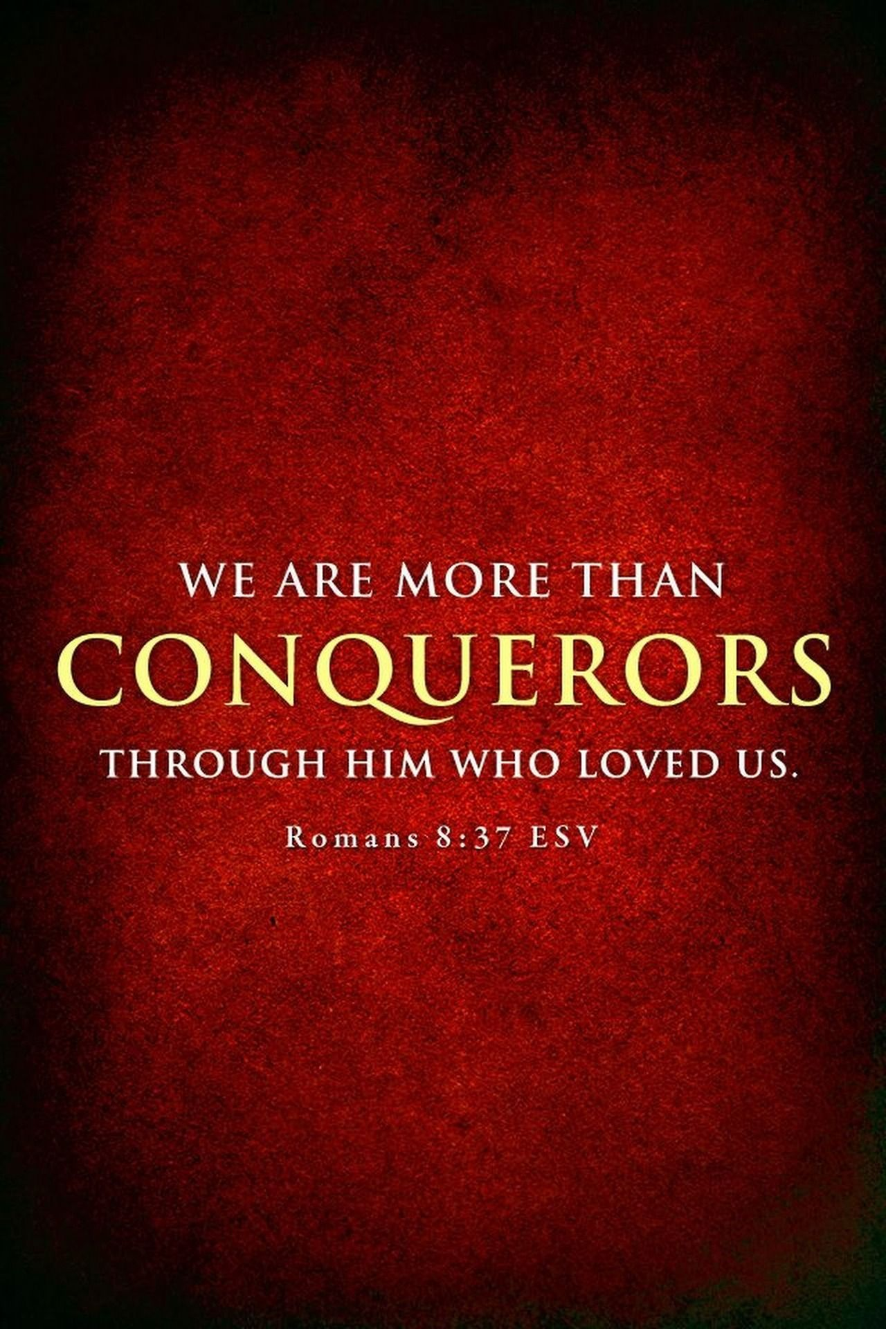 Romans 8:37 (NKJV) - Yet in all these things we are more than