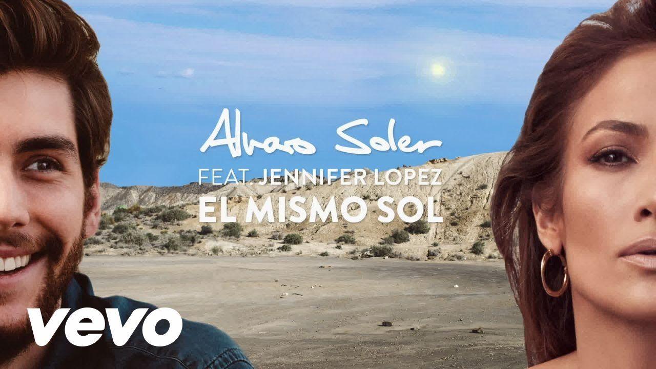 Alvaro Soler El Mismo Sol Under The Same Sun Lyric Video Ft Jennifer Lopez Jennifer Lopez Jennifer Lyrics