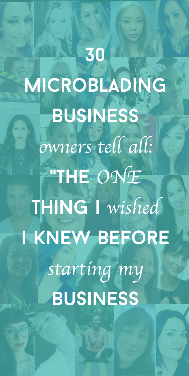30 Microblading Business Owners Speak The One Thing I