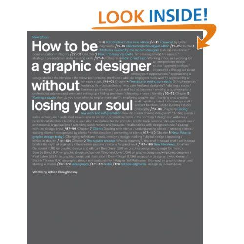 How to Be a Graphic Designer without Losing Your Soul (New Expanded Edition): Adrian Shaughnessy