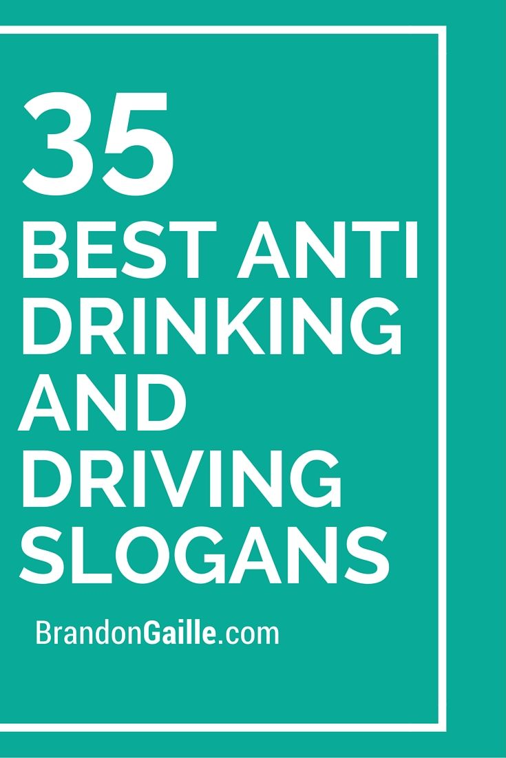 61 Best Anti Drinking and Driving Slogans | Catchy Slogans | Driving
