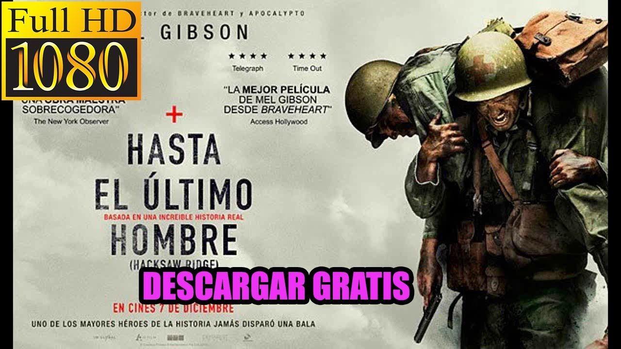 Descargar Pelicula Hasta El Ultimo Hombre 2017 Hd 1080p Espanol Latino Peliculas Gratis Hd Descargar Pelicula Peliculas